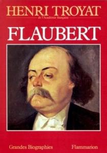 Flaubert - HenriTroyat
