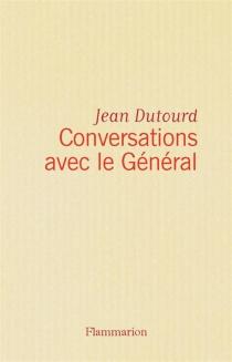 Conversation avec le général - JeanDutourd