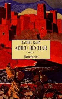 Adieu Béchar - RachelKahn