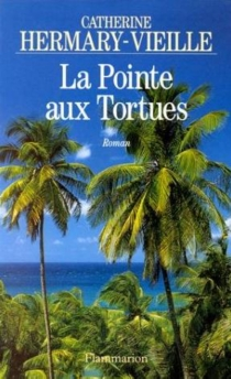 La Pointe aux tortues - Catherine Hermary-Vieille