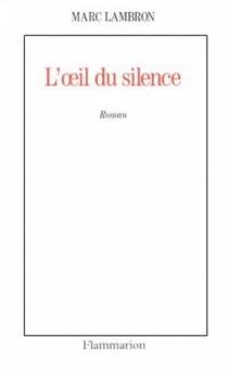 L'Oeil du silence - MarcLambron