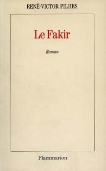 Le fakir - René-VictorPilhes