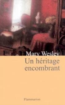 Un héritage encombrant - MaryWesley