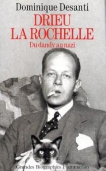 Drieu La Rochelle : du dandy au nazi - DominiqueDesanti
