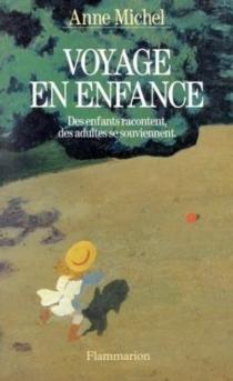 Voyage en enfance : des enfants racontent, des adultes se souviennent - AnneMichel