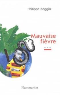 Mauvaise fièvre - PhilippeBoggio
