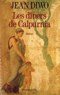 Les dîners de Calpurnia - JeanDiwo