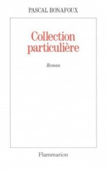 Collection particulière - PascalBonafoux