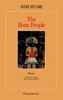 The bone people ou Les hommes du long nuage blanc - KeriHulme