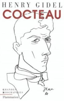 Jean Cocteau ou La difficulté d'être - HenryGidel