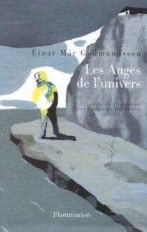 Les anges de l'univers - Einar Mar Gudmundsson