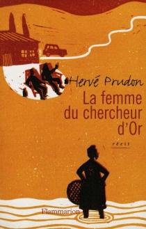 La femme du chercheur d'or - HervéPrudon