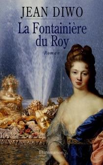 La fontainière du roy - JeanDiwo
