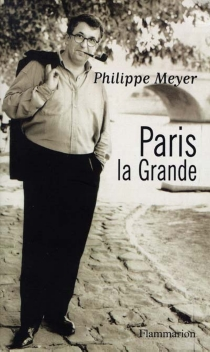 Paris la grande - Philippe Meyer
