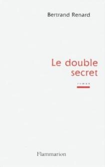 Le double secret - BertrandRenard