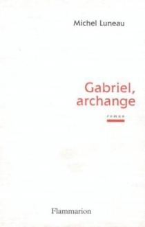 Gabriel, archange - MichelLuneau