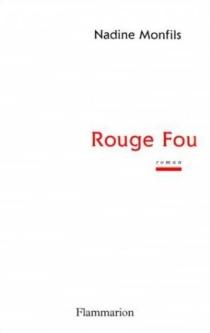 Rouge fou - NadineMonfils