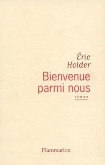 Bienvenue parmi nous - ÉricHolder