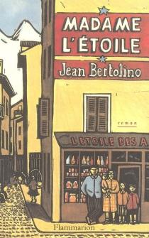 Madame l'Etoile - JeanBertolino