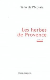Les herbes de Provence - Yann deL'Ecotais