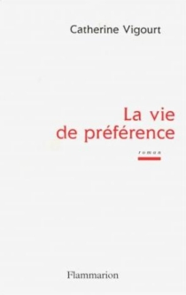 La vie de préférence - CatherineVigourt