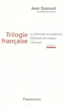 Trilogie française - JeanDutourd