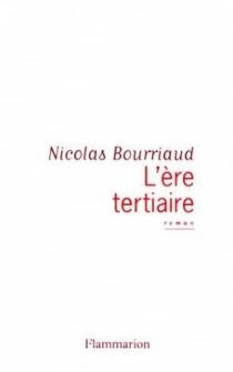L'ère tertiaire - NicolasBourriaud