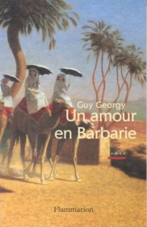 Un amour en barbarie - Guy Georgy