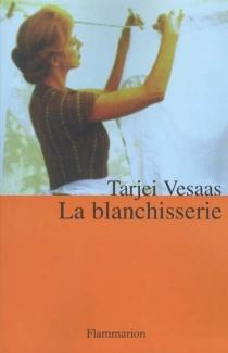 La blanchisserie - TarjeiVesaas