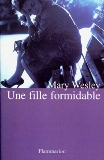 Une fille formidable - Mary Wesley