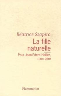 La fille naturelle - BéatriceSzapiro