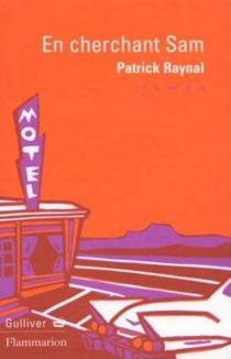 En cherchant Sam - PatrickRaynal