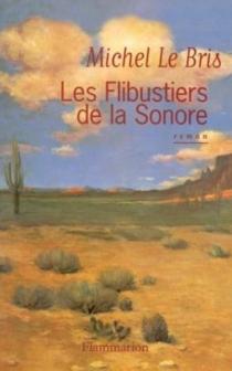 Les flibustiers de la Sonore - MichelLe Bris