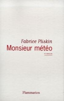 Monsieur Météo - FabricePliskin