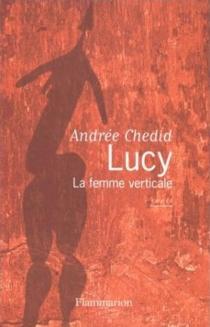 Lucy : la femme verticale - AndréeChedid