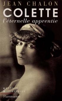 Colette : éternelle apprentie - JeanChalon