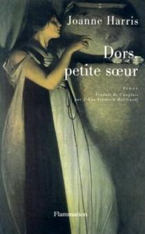 Dors, petite soeur - JoanneHarris
