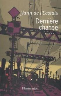 La dernière chance - Yann deL'Ecotais