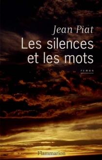 Le silence et les mots - JeanPiat
