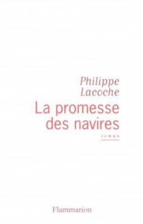 La promesse des navires - PhilippeLacoche