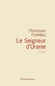 Le seigneur d'Uranie - ChristianCombaz