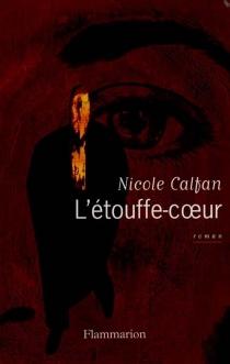 L'étouffe-coeur - NicoleCalfan