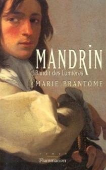 Mandrin, bandit des lumières - MarieBrantôme