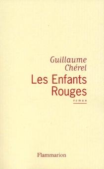 Les enfants rouges - GuillaumeChérel