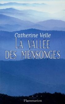 La vallée des mensonges - CatherineVelle