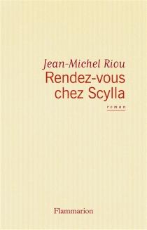 Rendez-vous chez Scylla - Jean-MichelRiou