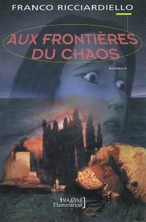 Aux frontières du chaos - FrancoRicciardello