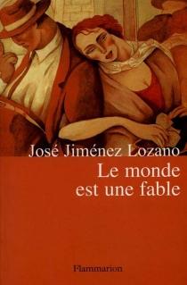 Le monde est une fable - JoséJiménez Lozano