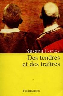 Des tendres et des traîtres - SusanaFortes