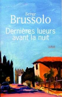 Dernières lueurs avant la nuit - SergeBrussolo